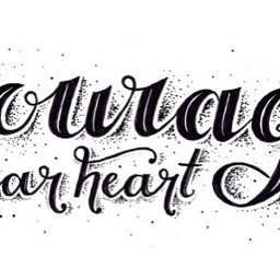 courage heart quote freetoedit